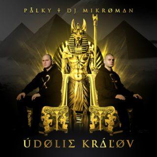 PALKY & DJ MIKROMAN – Údolie kráľov