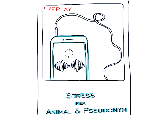 STRESS – Replay feat. ANIMAL x PSEUDONYM